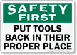 Safety First Put Tools Back Sign