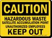 Caution Hazardous Waste Satellite Accumulation Sign