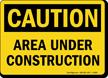 Caution Area Under Construction Sign
