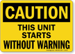 Caution Unit Starts Without Warning Sign