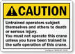You Must Not Operate Crane Unless Trained Sign