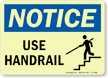 Notice: Use Handrail (with graphic)