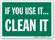 If You Use It Clean It Housekeeping Sign