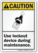 Caution Sign: Use Lockout Device During Maintenance