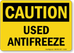 Used Antifreeze OSHA Caution Sign