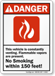 Vehicle Is Venting No Smoking Within 150 Feet Sign
