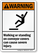Walking Standing On Conveyor Covers Cause Injury Sign