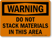 Warning No Stacking Materials Sign
