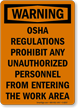 Warning OSHA Regulations Prohibit Unauthorized Personnel Sign