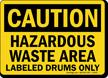 Caution Hazardous Waste Labeled Drums Sign