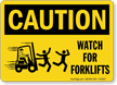 Watch For Forklifts Caution Sign