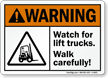 Watch For Lift Trucks Walk Carefully Warning Sign