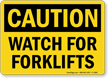 Watch Forklifts OSHA Caution Sign