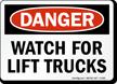 Danger: Watch For Lift Trucks