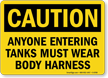 Anyone Entering Tanks Wear Body Harness Sign
