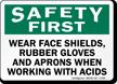 Wear Shield Rubber Gloves Aprons Handling Acids Sign