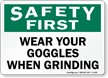 Safety First: Wear Goggles When Grinding Sign
