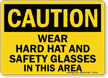 Caution: Wear Hard Hat Safety Glasses Sign