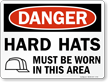 Danger Hard Hats Must Be Worn Here Sign