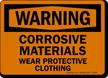 Warning Corrosive Materials Protective Clothing Sign