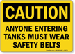 Anyone Entering Tanks Wear Safety Belts Sign