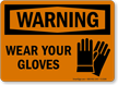 Warning Wear Your Gloves Sign