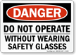 Do Not Operate Without Wearing Safety Glasses Sign