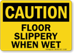 Caution Floor Slippery Wet Sign