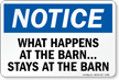 What Happens At Barn, Stays At Barn Sign