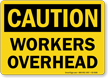 Workers Overhead OSHA Caution Sign