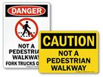 Not a Pedestrian Walkway Signs