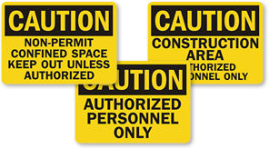Caution Authorized Personnel Only Signs