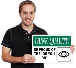 Custom Think Quality Signs