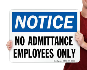 Notice No Admittance Employees Only Signs