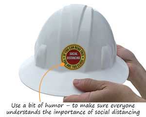 Use a bit of humor with this hard hat sticker – to make sure everyone understand the importance of social distancing