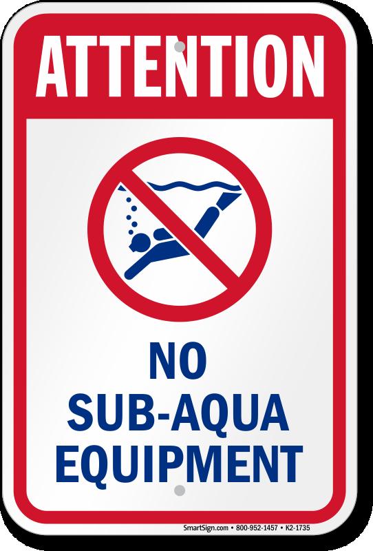 Attention No Sub Aqua Equipment Sign