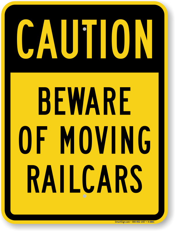 Beware Of Moving Railcars OSHA Caution Sign