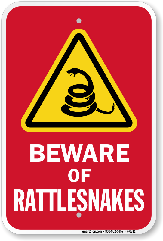 Beware Of Rattlesnakes Sign No Trespassing Sku K 0311