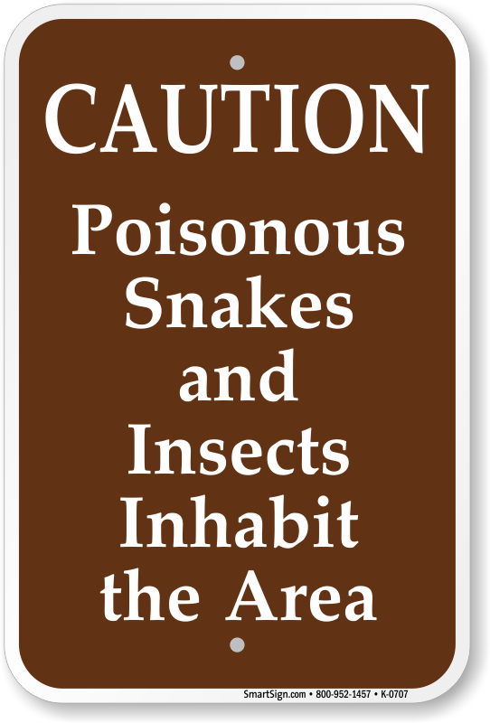 Poisonous Snakes Insects Inhabit Area Sign