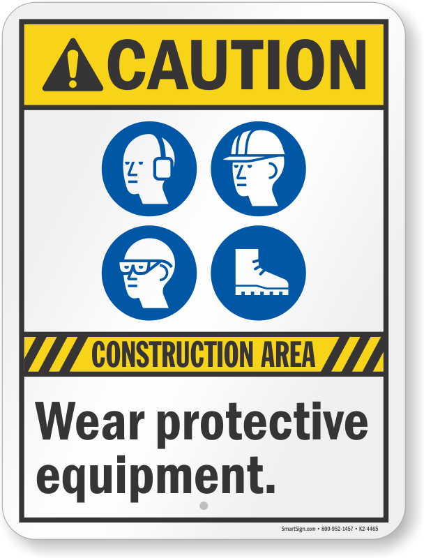Construction area wear protective equipment sign sku k2 for How to find a good builder in your area