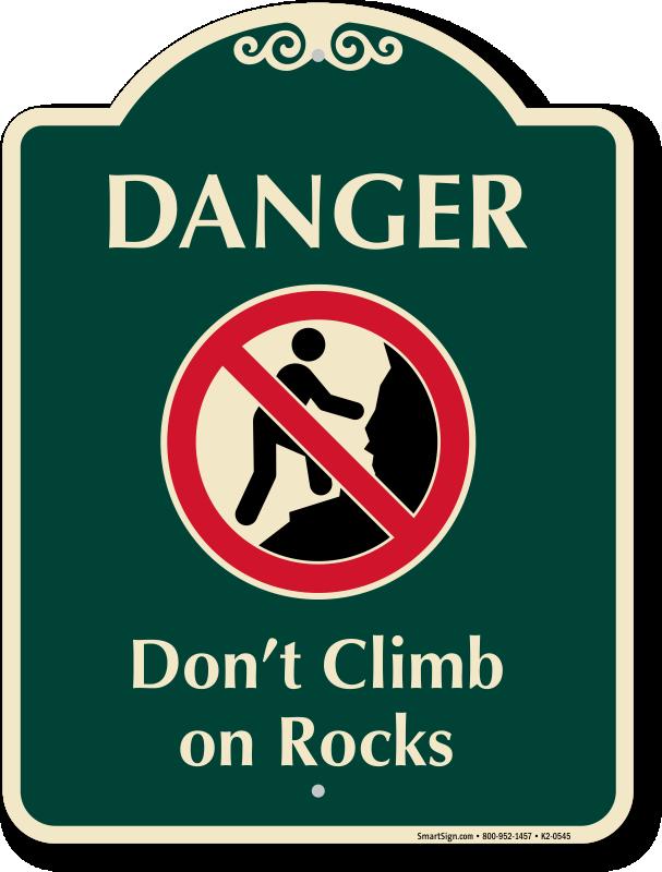 Do Not Climb On Rocks Signs Rockfall Warning Signs