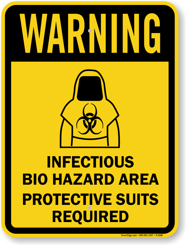 Infectious Bio Hazard Area Protective Suits Required Sign