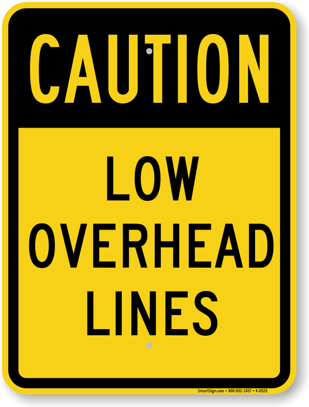 Low Overhead Lines Caution Sign