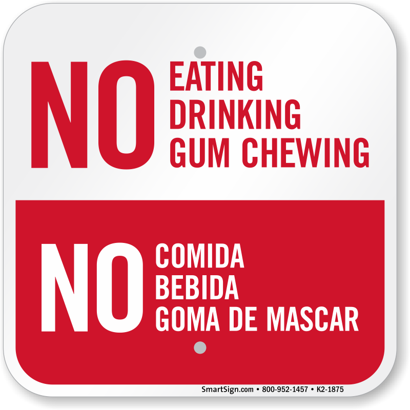 No Eating Drinking Gum Chewing Bilingual Sign