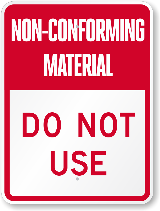 Non Conforming Material Do Not Use Sign