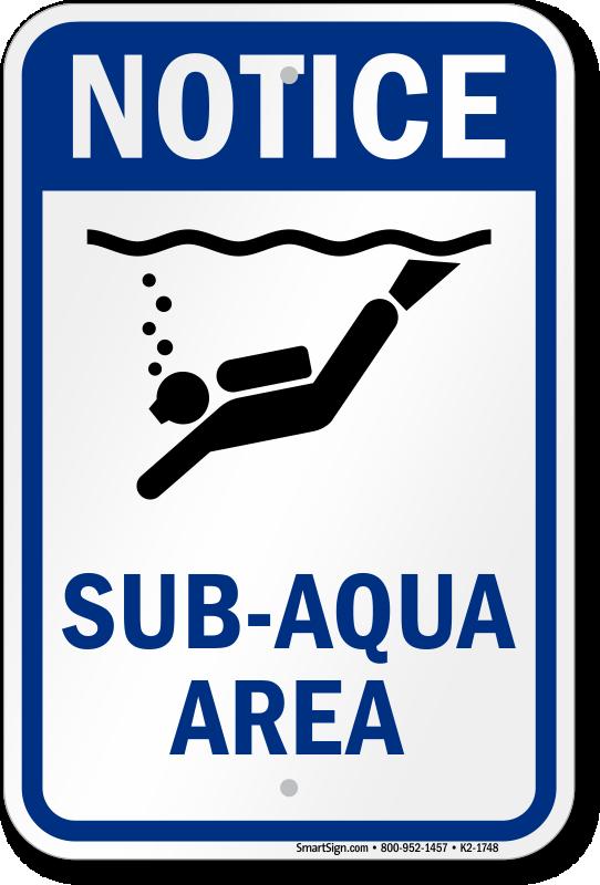 Notice Sub Aqua Area Water Safety Sign