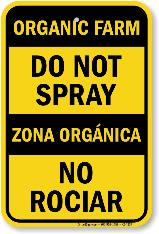 Organic Farm Do Not Spray Bilingual Sign
