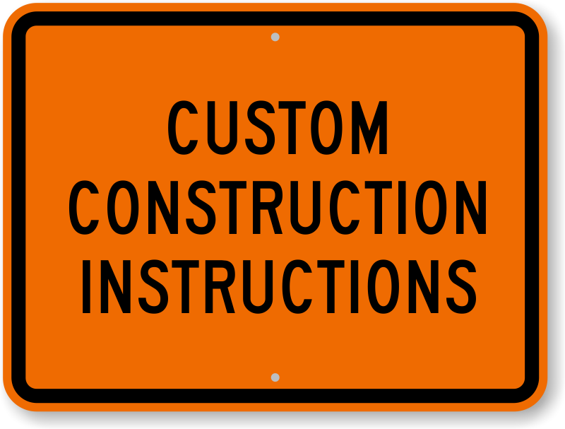 Construction Signs Highly Durable Best Prices