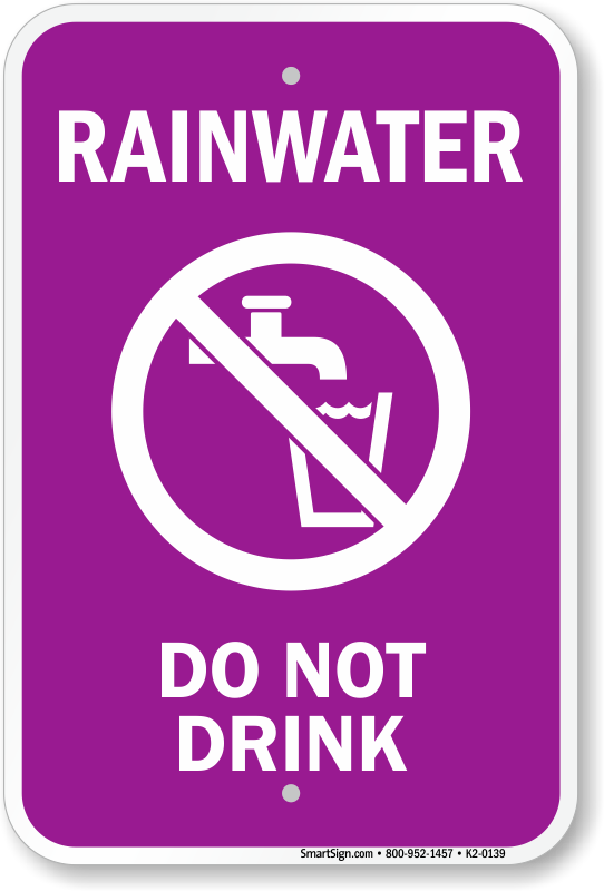 Rainwater Do Not Drink Sign