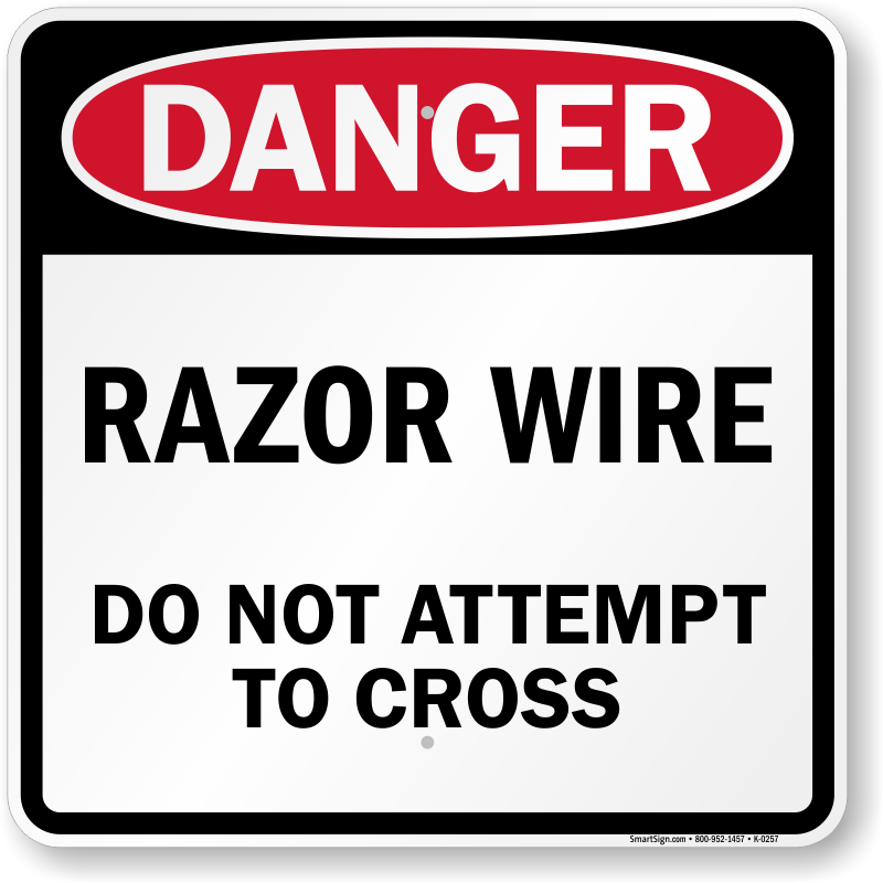 Razor Wire Do Not Attempt To Cross Danger Sign